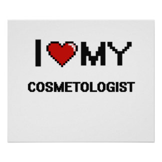 I love my Cosmetologist Poster