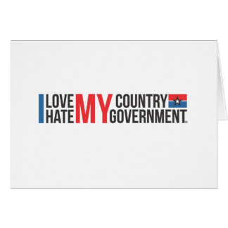 I love MY COUNTRY hate MY GOVERNMENT Greeting Card