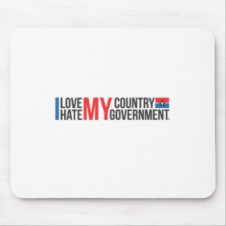 I love MY COUNTRY hate MY GOVERNMENT Mouse Pad