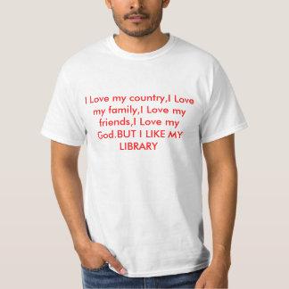 I Love my country,I Love my family,I Love my fr... Shirts