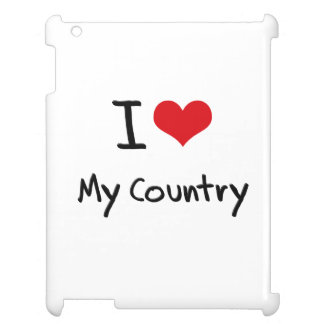I love My Country Case For The iPad