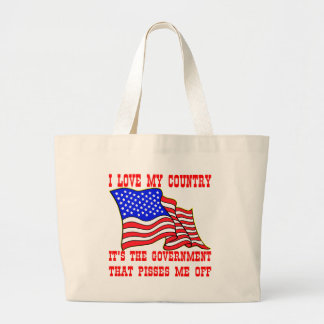 I Love My Country It's The Government That Pisses Jumbo Tote Bag