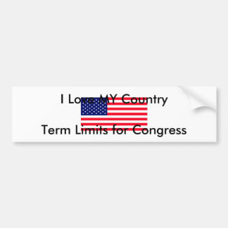 I Love MY Country Term Limits for Congress Car Bumper Sticker
