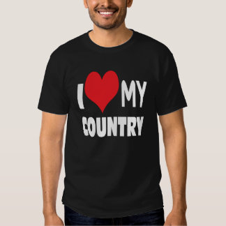 I love my country. tshirts