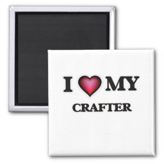 I love my Crafter Square Magnet