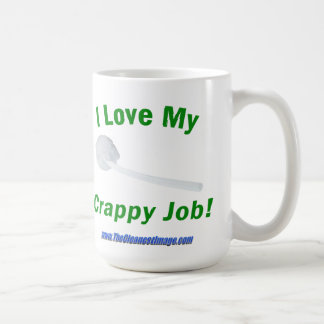 I Love My Crappy Job Coffee Mug