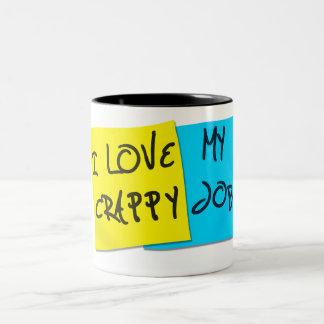 I Love My Crappy Job Coffee Mug