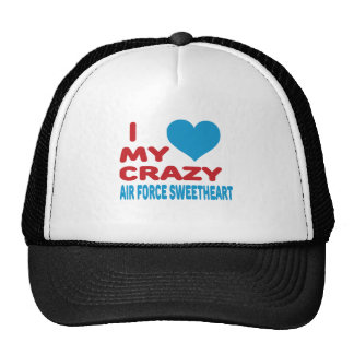 I Love My Crazy Air Force Sweetheart. Trucker Hat
