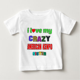 I love my crazy American Kenpo Sister Tshirts