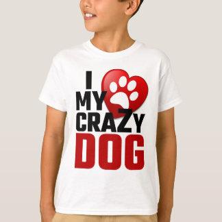 I Love My Crazy Dog Shirt