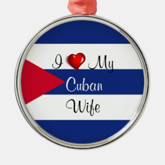 I Love My Cuban Wife - Flag of Cuba Metal Ornament