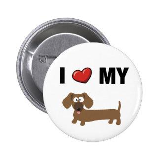 I love my dachshund 6 cm round badge