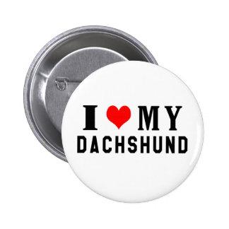 I Love My Dachshund Pins