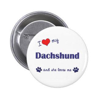 I Love My Dachshund Female Dog Pin