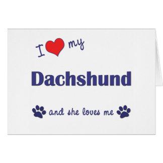 I Love My Dachshund Female Dog Greeting Cards