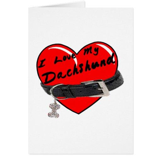 I Love My Dachshund Heart with Dog Collar Greeting Cards