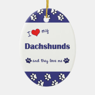I Love My Dachshunds (Multiple Dogs) Ceramic Oval Decoration