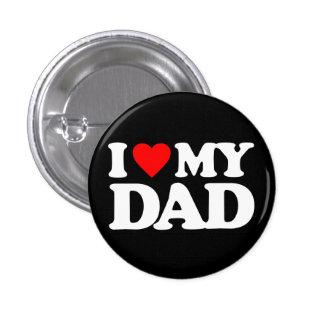 I LOVE MY DAD 3 CM ROUND BADGE