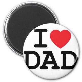 I love my dad! 6 cm round magnet