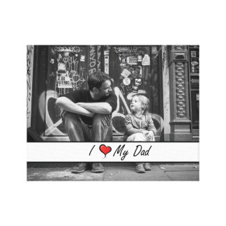 I Love My Dad - Father' Day Custom Canvas Gallery Wrap Canvas