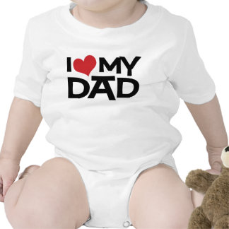 I Love My Dad Father's Day Infant Baby Bodysuits