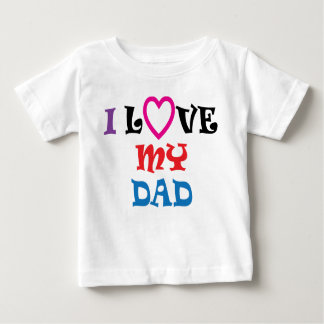 I Love My Dad T Shirt