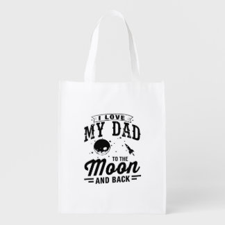 I Love My Dad To The Moon And Back Reusable Grocery Bag