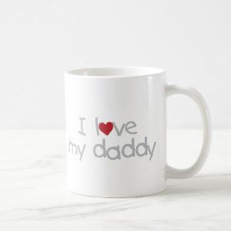 I Love My Daddy Coffee Mug