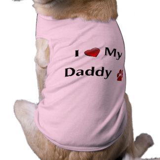"""""""I Love My Daddy"""" Dog Cloth Shirt"""
