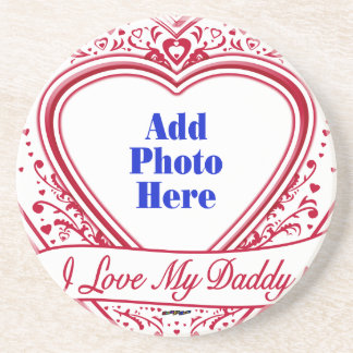 I Love My Daddy! Photo Red Hearts Beverage Coasters