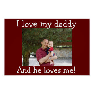 I love my Daddy Poster