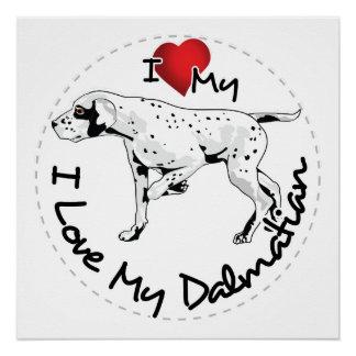 I Love My Dalmatian Dog Poster