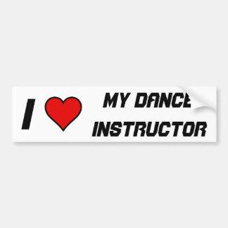 I LOVE MY DANCE INSTRUCTOR BUMPER STICKER
