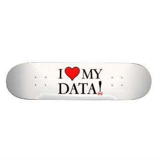 I Love My Data Skateboard Deck