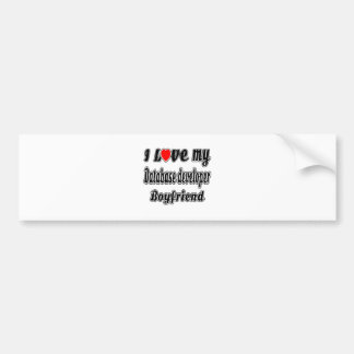 I Love My Database developer Boyfriend Bumper Sticker