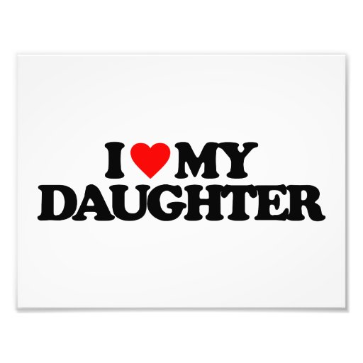 I LOVE MY DAUGHTER PHOTOGRAPH