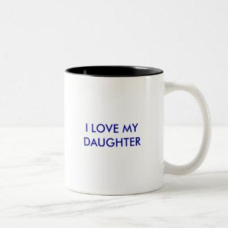 I LOVE MY DAUGHTER Two-Tone COFFEE MUG