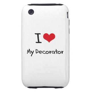 I Love My Decorator Tough iPhone 3 Case