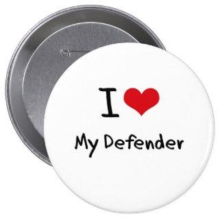 I Love My Defender Button