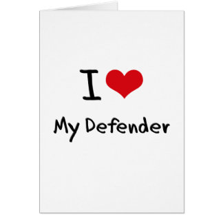 I Love My Defender Card