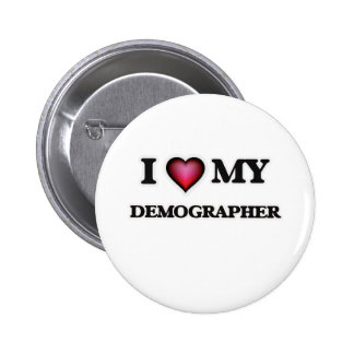 I love my Demographer 6 Cm Round Badge