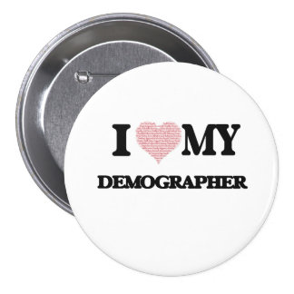 I love my Demographer (Heart Made from Words) 7.5 Cm Round Badge