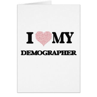 I love my Demographer (Heart Made from Words) Greeting Card