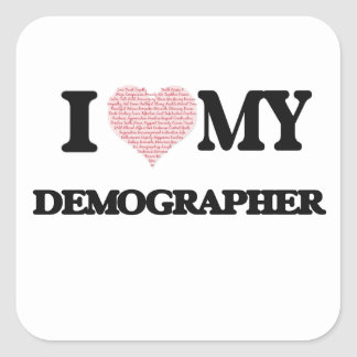 I love my Demographer (Heart Made from Words) Square Sticker