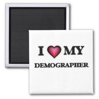 I love my Demographer Square Magnet