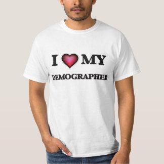I love my Demographer T-Shirt
