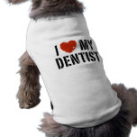 I love My Dentist Dog Sleeveless Dog Shirt
