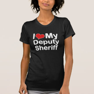 I love my deputy sherrif T-Shirt