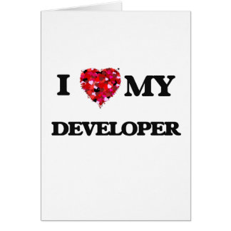 I love my Developer Greeting Card