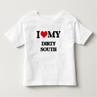 I Love My DIRTY SOUTH Tees